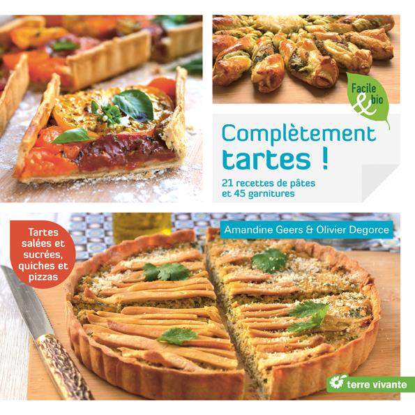 Complètement tartes! Un livre sur les tartes, quiches, pizzas