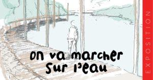Morlaix (29), On va marcher sur l'eau, exposition du collectif Ici @ SEW - Morlaix