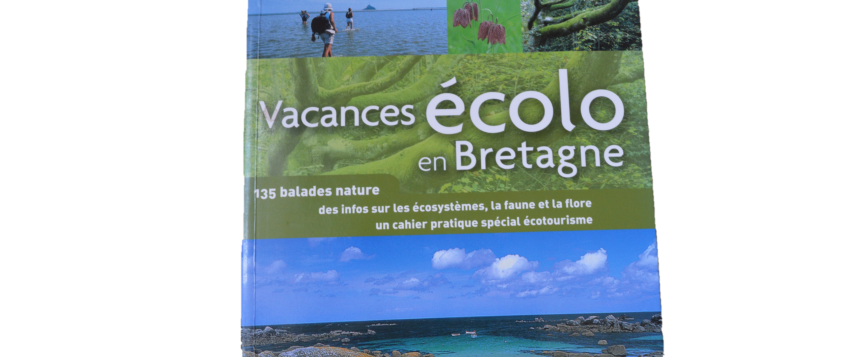 Vacances écolo en Bretagne: découvrez 135 idées de balades nature pour vos vacances !