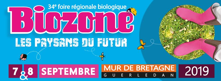 L'idée sortie. Rendez-vous à la foire bio Biozone à Mûr-De-Bretagne (22) ce week-end