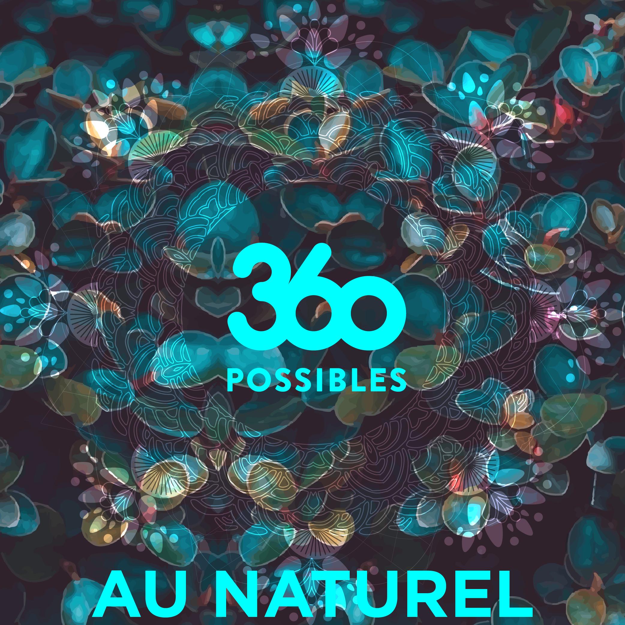 360 Possibles, « Au naturel»  du 12 au 14 juin 2019 à Rennes