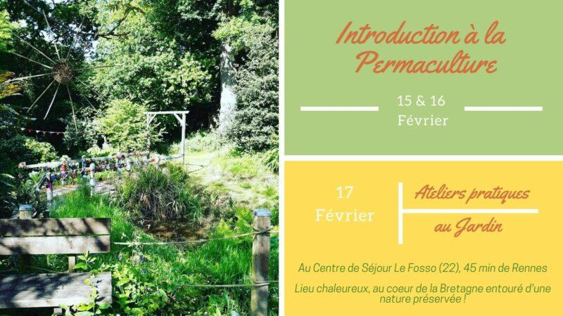 L'association «Caravane de Permaculture» organise une  Introduction à la Permaculture, les 15 et 16 février 2021 et permaculture appliquée au jardin le 17 février au Centre de Séjour Le Fosso à Gomené (22)